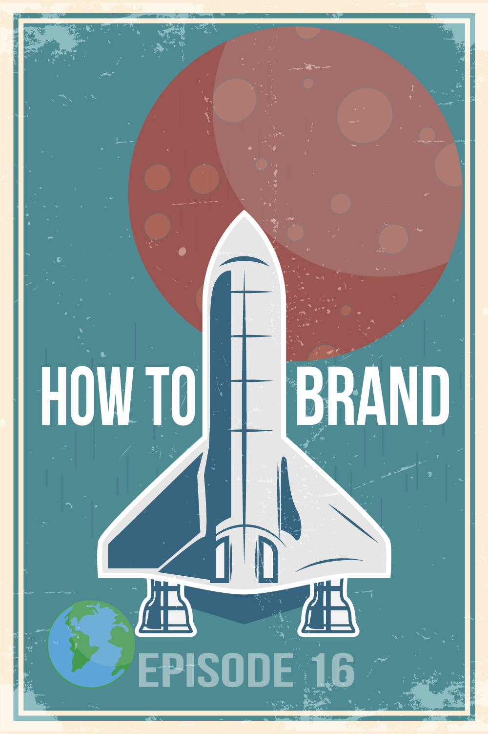 EP 016 – How To Build a Brand