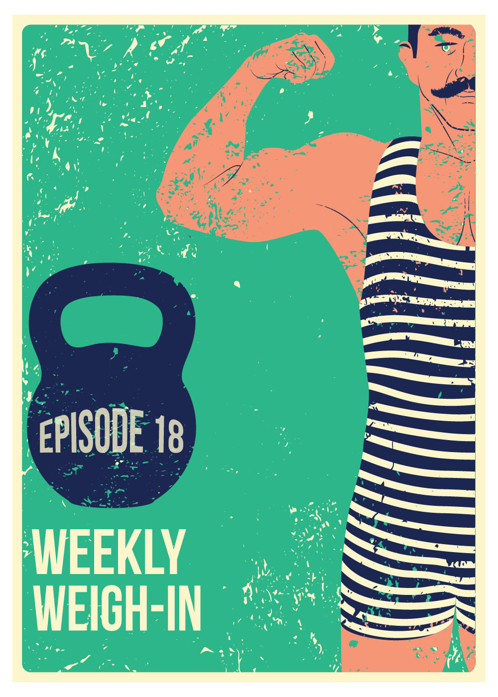 EP 018 – Weekly Weigh-In