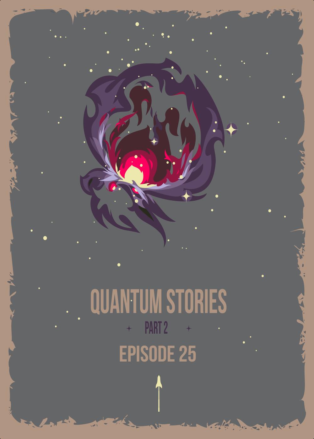 EP 025 – Quantum Stories Part 2